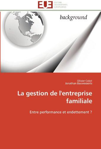 La gestion de l'entreprise familiale: Entre performance et endettement ?