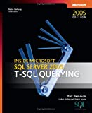 Dejan Sarka Inside Microsoft® SQL Server(TM) 2005: T-SQL Querying (Solid Quality Learning)