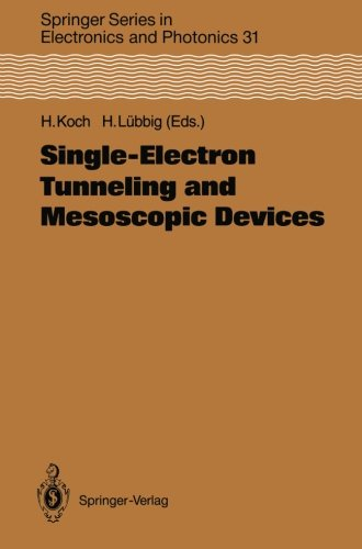 Single-Electron Tunneling and Mesoscopic Devices: Proceedings of the 4th International Conference SQUID '91 (Sessions on SET and Mesoscopic Devices), Berlin, Fed. Rep. of Germany, June 18-21, 1991