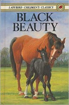 Black Beauty (Ladybird Childrens Classics): Ladybird: 9780721409566: Amazon.com: Books