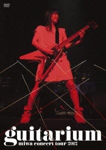 """miwa concert tour 2012 """"guitarium"""