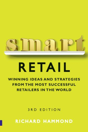 Smart Retail. Winning Ideas And Strategies From The Most Successful Retailers In The World