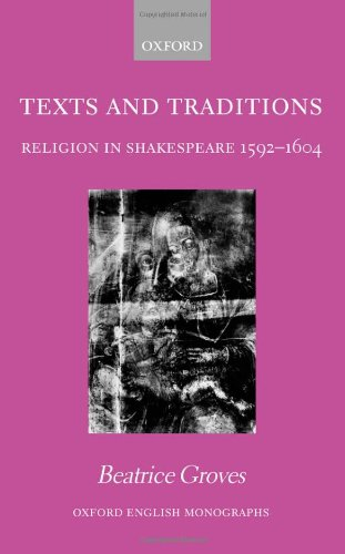 Huge save onshakespeare in oxford Texts and Traditions: Religion in Shakespeare 1592-1604 (Oxford English Monographs)