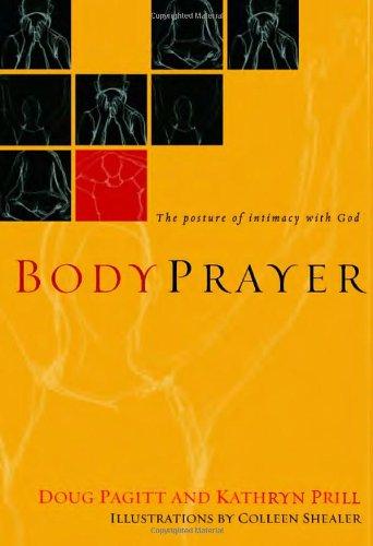 BodyPrayer: The Posture of Intimacy with God