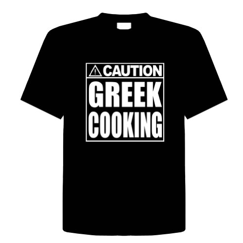 CAUTION - GREEK COOKING Funny T-Shirt Novelty Kitchen, Cooking, Chef, Adult Tee Shirt Size (XL) Extra Large; Great Gift Idea for Mens, Youth, Teens, & Adults