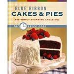 Blue Ribbon Cakes & Pies: 100 Simply...