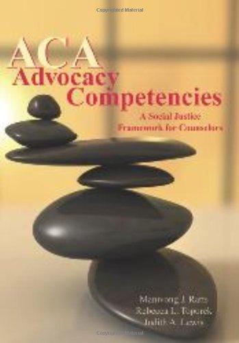 ACA Advocacy Competencies: A Social Justice Framework for...