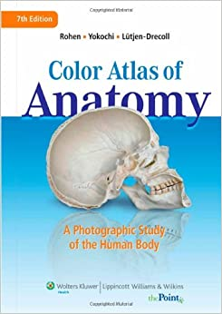 Color Atlas of Anatomy: A Photographic Study of the Human