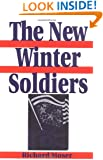 The New Winter Soldiers: GI and Veteran Dissent During the Vietnam Era (Perspectives in the Sixties) (Perspectives on the Sixties series)