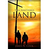 This Shattered Land (Surviving the Dead Book 2) ~ James Cook