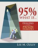 img - for 95% What if...Dealing with Prison Inmates book / textbook / text book