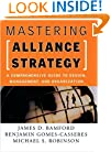 Mastering Alliance Strategy: A Comprehensive Guide to Design, Management, and Organization