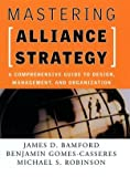 img - for Mastering Alliance Strategy: A Comprehensive Guide to Design, Management, and Organization book / textbook / text book