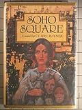 Soho Square: A Novel