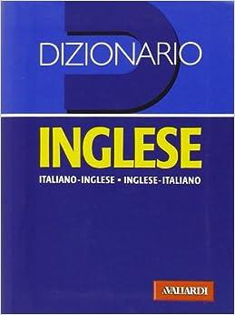 Dizionario Inglese: Italiano-Inglese, Inglese-Italiano ...