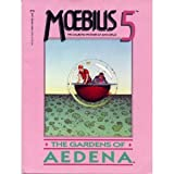 Moebius 5: The Gardens of Aedena (0871352826) by Moebius