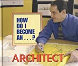 How Do I Become an Architect?