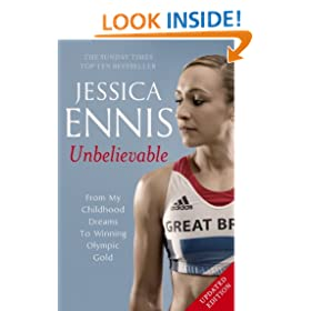 Jessica Ennis: Unbelievable - From My Childhood Dreams To Winning Olympic Gold
