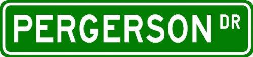 PERGERSON Street Sign ~ Personalized Family Lastname Sign ~ Gameroom, Basement, Garage Sign Novelty** ALUMINUM - Buy PERGERSON Street Sign ~ Personalized Family Lastname Sign ~ Gameroom, Basement, Garage Sign Novelty** ALUMINUM - Purchase PERGERSON Street Sign ~ Personalized Family Lastname Sign ~ Gameroom, Basement, Garage Sign Novelty** ALUMINUM (The Lizton Sign Shop, Home & Garden,Categories,Patio Lawn & Garden,Outdoor Decor)