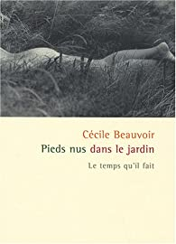 Pieds nus dans le jardin par Cécile Beauvoir