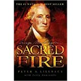 George Washington's Sacred Fire ~ Peter A. Lillback