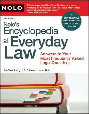 Nolo's Encyclopedia of Everyday Law: Answers to Your Most Frequently Asked Legal Questions [NOLOS ENCY OF EVERYDAY LAW 7/E]