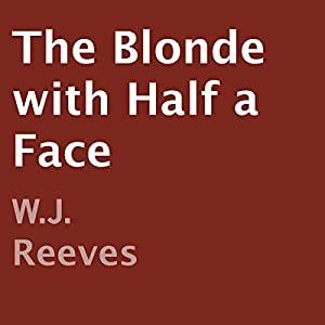 The Blonde with Half a Face Audiobook