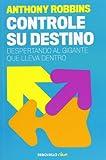 Controle su destino / Awaken the Giant Within (Spanish Edition)