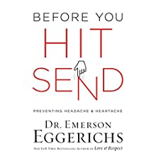 Before You Hit Send: Preventing Headache and Heartache Audiobook by Dr. Emerson Eggerichs Narrated by Emerson Eggerichs