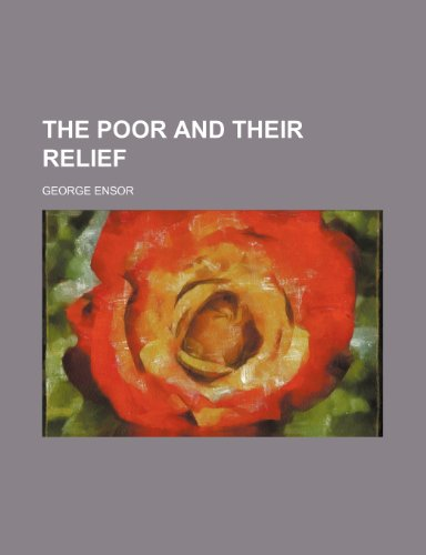 The Poor and Their Relief