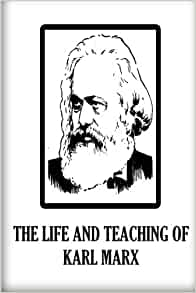 """an overview of the life of karl marx and marxism Marx and satan by richard wurmbrand i wish to avenge myself against the one who rules above"""" the idea of god is the keynote of a perverted civilization it must be destroyed"""" karl."""