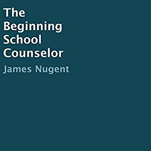 The Beginning School Counselor Audiobook