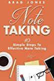 Note Taking: 10 Simple Steps To Effective Note Taking