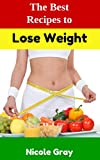 Lose Weight: Easy and Quick Recipes