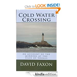 Kindle Daily Deal: Cold Water Crossing, by David Faxon. Publisher: Create Space; 3 edition (January 5, 2009)
