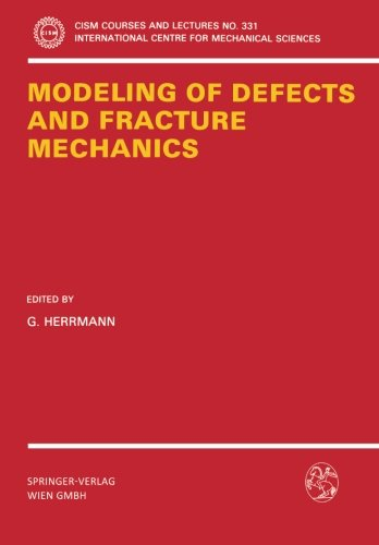 Modeling of Defects and Fracture Mechanics (CISM International Centre for Mechanical Sciences)