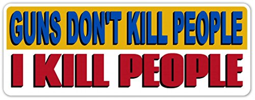 "Vinyl Decal Bumper Sticker / Laptop Sticker Funny Gun Message I Kill People Happy Gilmore Inspired 3"" Inches X 8"" Inches - Pack Of 5 Stickers"