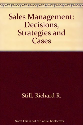 Sales Management: Decisions, Strategies, and Cases