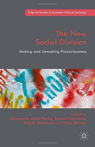 The New Social Division: Making and Unmaking Precariousness (Palgrave Studies in European Political Sociology)