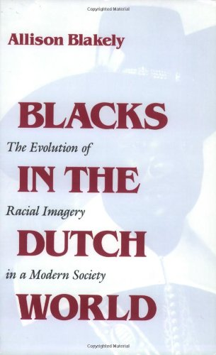 Blacks in the Dutch World: The Evolution of Racial...