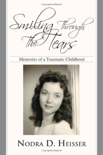 Smiling Through the Tears: Memories of a Traumatic Childhood