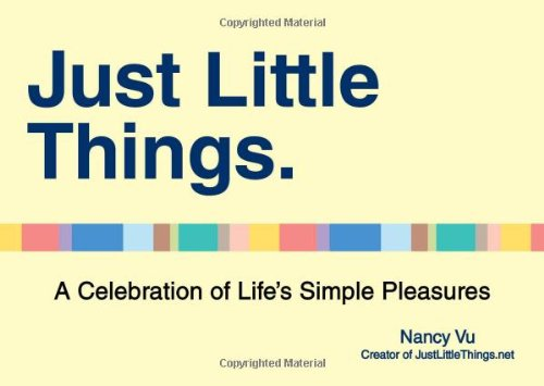 Just Little Things: A Celebration of Life's Simple Pleasures