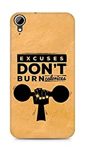 Amez Excuses don't burn Calories Back Cover For HTC Desire 828