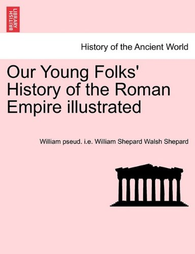 Our Young Folks' History of the Roman Empire illustrated