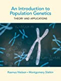 An Introduction to Population Genetics: Theory and Applications