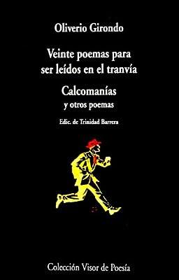 Veinte Poemas Para Ser Leidos En El Tranvia; Calcomanias; Y Otros Poemas (Coleccion Visor de poesia) (Spanish Edition)