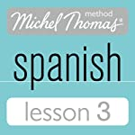 Michel Thomas Beginner Spanish, Lesson 3 | Michel Thomas