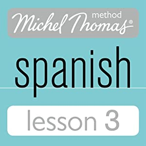 Michel Thomas Beginner Spanish, Lesson 3 Audiobook