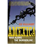 Ed Vulliamy Amexica War Along the Borderline by Vulliamy, Ed ( Author ) ON Oct-06-2011, Paperback