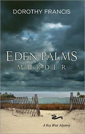 Eden Palms Murder (A Key West Mystery), Dorothy Francis